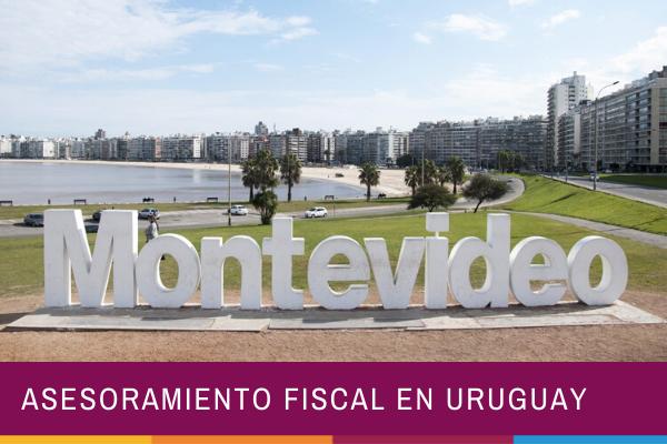 Asesoramiento fiscal en Uruguay