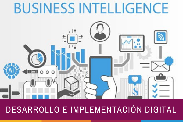 Inteligencia empresarial: Desarrollo e implementación digital